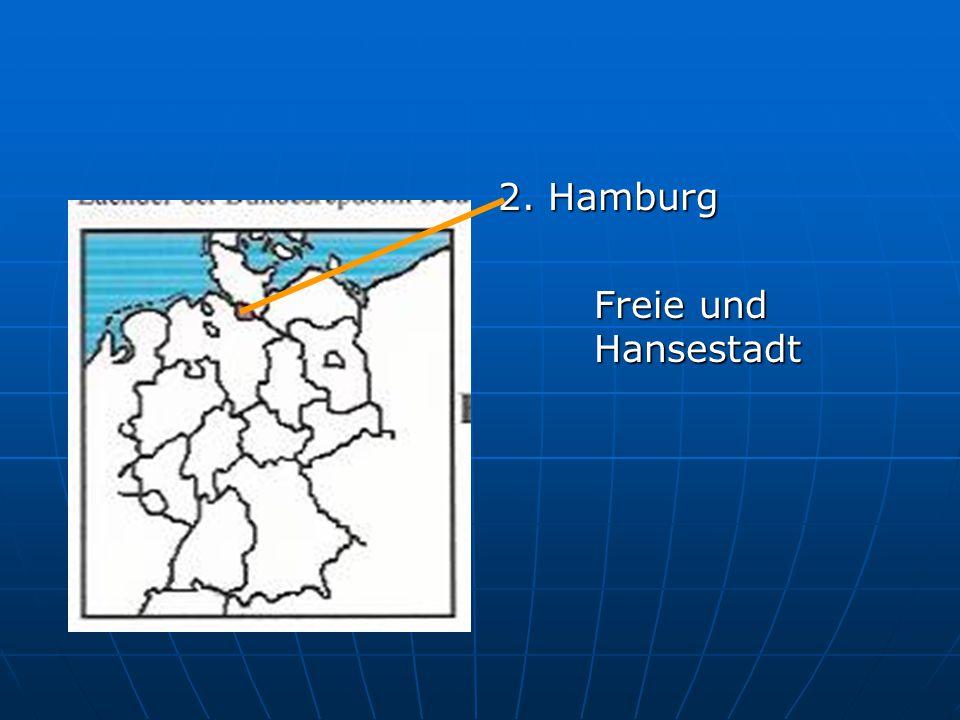 2. Hamburg Freie und Hansestadt Freie und Hansestadt