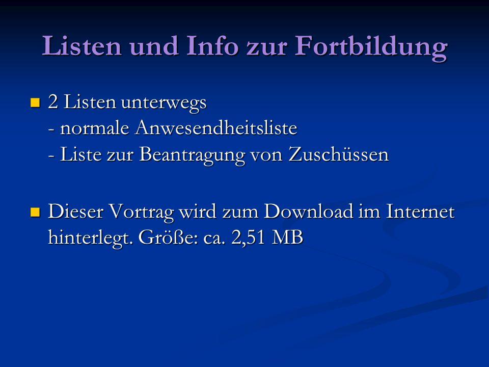 Listen und Info zur Fortbildung 2 Listen unterwegs - normale Anwesendheitsliste - Liste zur Beantragung von Zuschüssen 2 Listen unterwegs - normale An