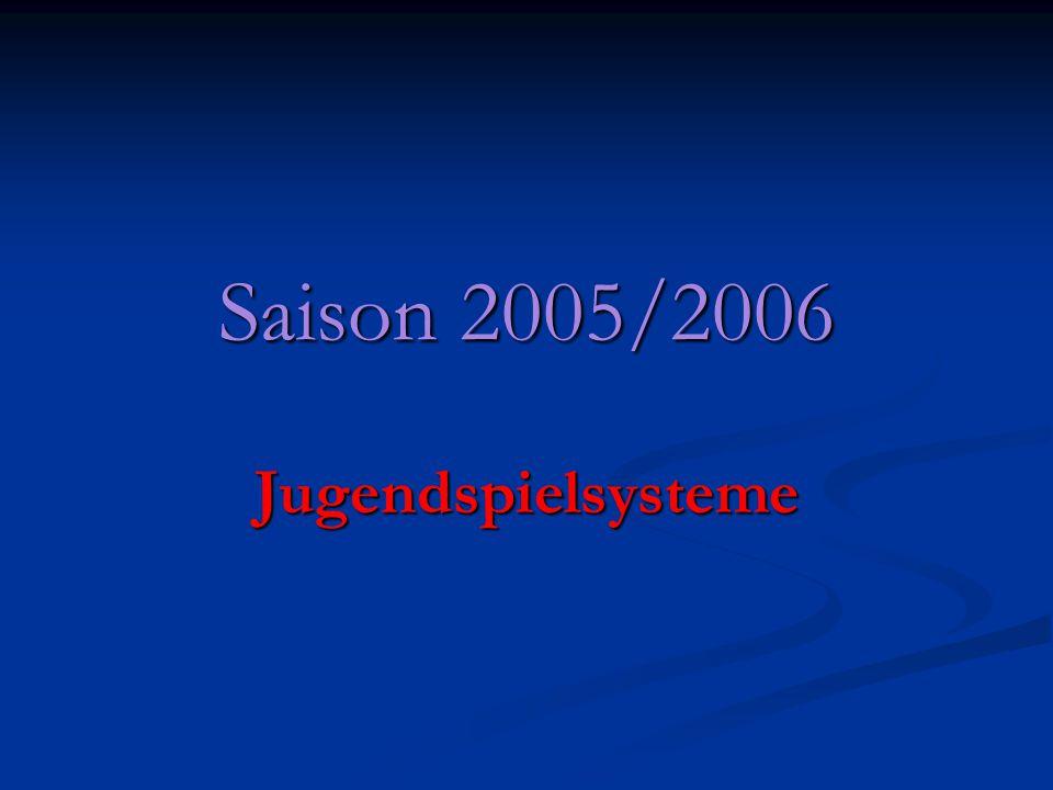Saison 2005/2006 Jugendspielsysteme