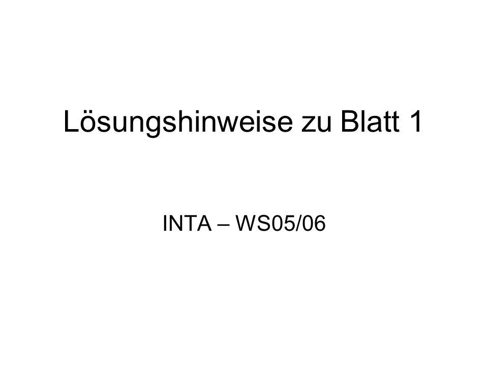 Lösungshinweise zu Blatt 1 INTA – WS05/06