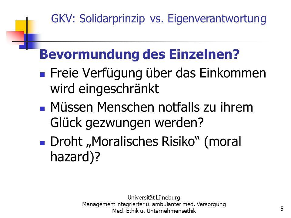 GKV: Solidarprinzip vs.Eigenverantwortung Universität Lüneburg Management integrierter u.