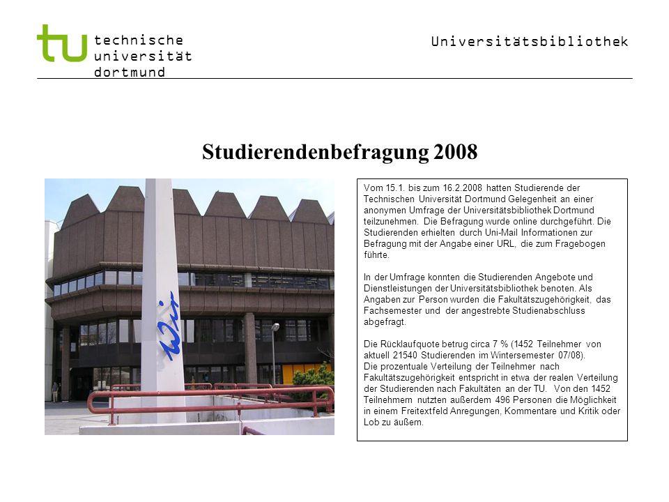 Universitätsbibliothek technische universität dortmund Studierendenbefragung 2008 Vom 15.1.