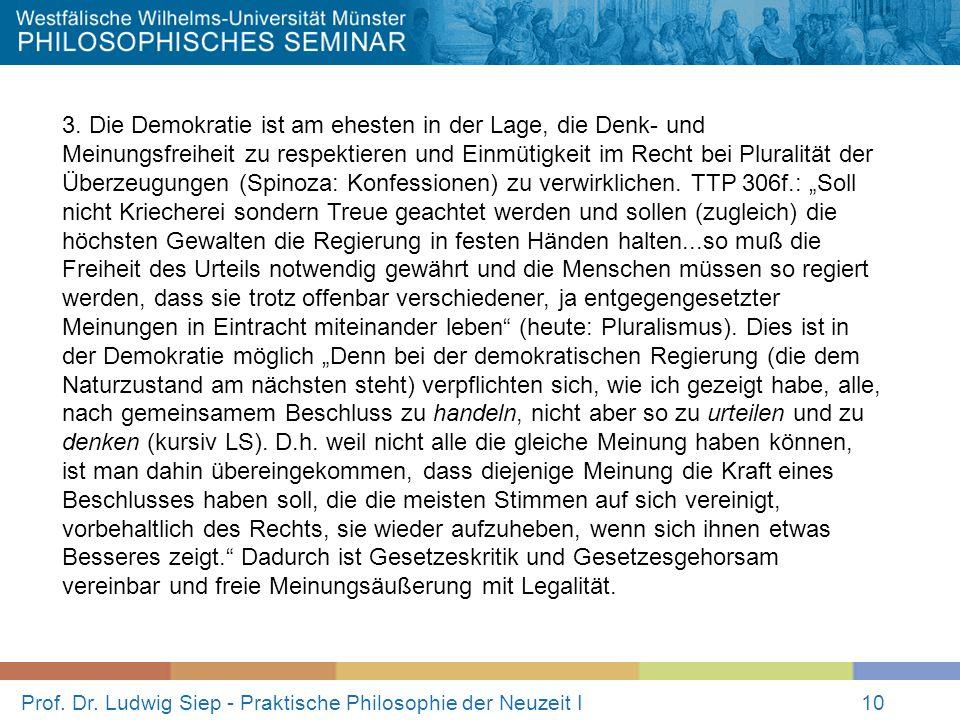 Prof. Dr. Ludwig Siep - Praktische Philosophie der Neuzeit I10 3. Die Demokratie ist am ehesten in der Lage, die Denk- und Meinungsfreiheit zu respekt
