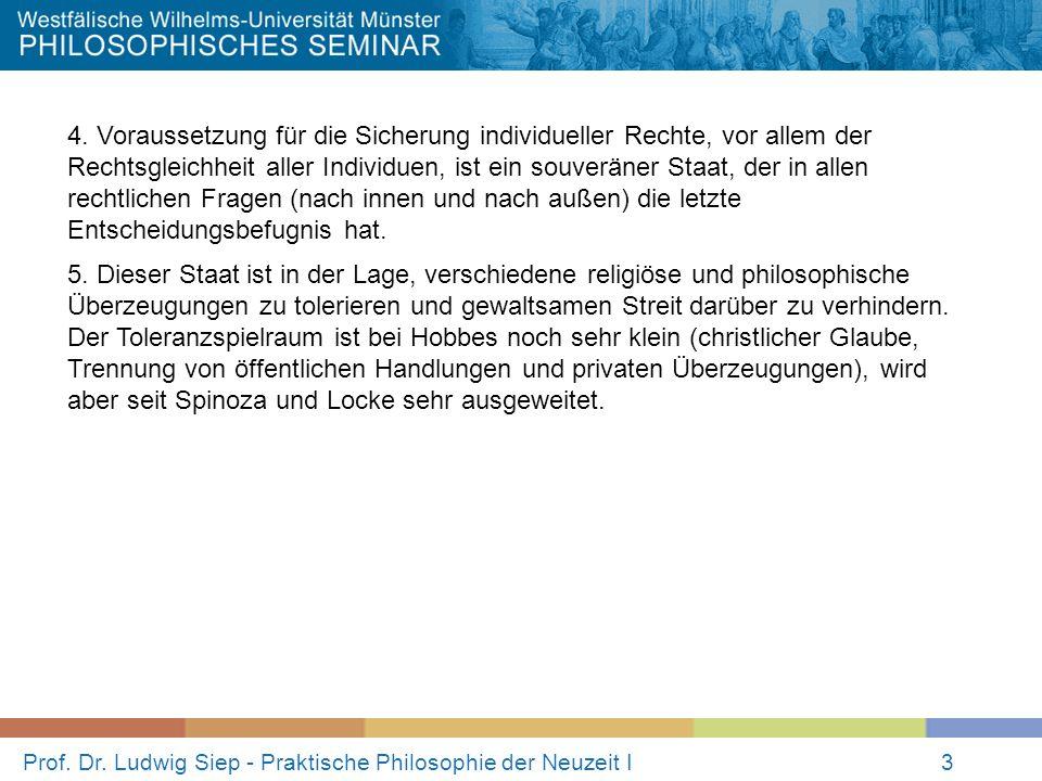 Prof. Dr. Ludwig Siep - Praktische Philosophie der Neuzeit I3 4. Voraussetzung für die Sicherung individueller Rechte, vor allem der Rechtsgleichheit