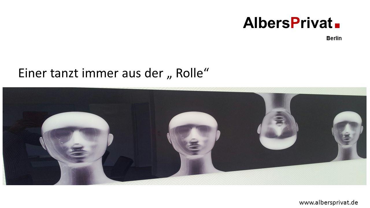 """AlbersPrivat. Berlin Einer tanzt immer aus der """" Rolle www.albersprivat.de"""