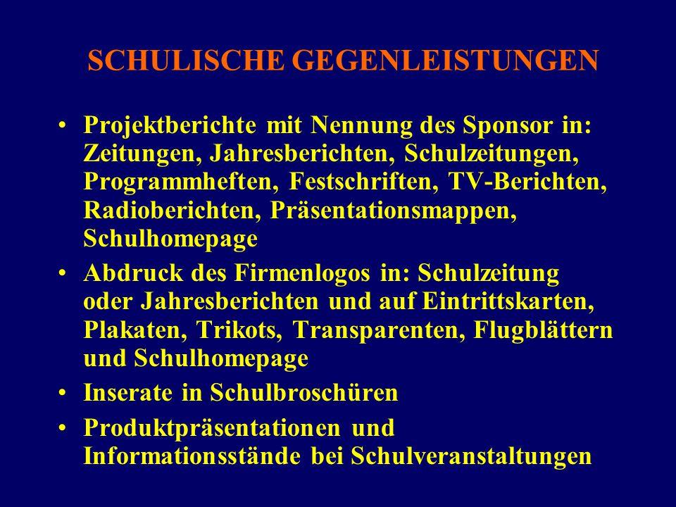 SCHULISCHE GEGENLEISTUNGEN Projektberichte mit Nennung des Sponsor in: Zeitungen, Jahresberichten, Schulzeitungen, Programmheften, Festschriften, TV-B
