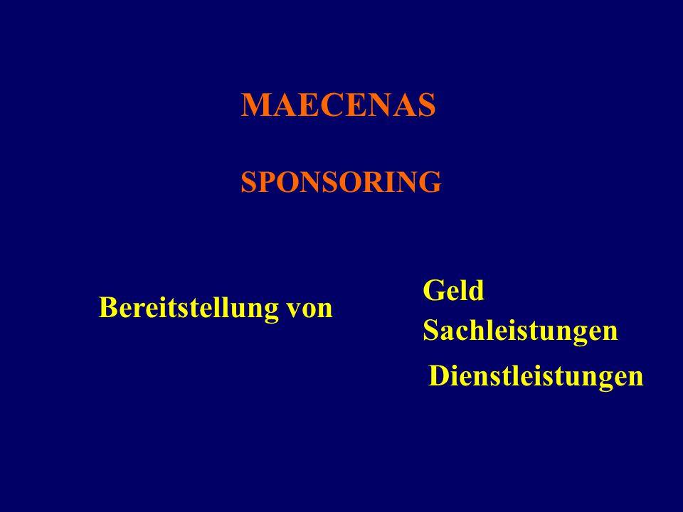 MAECENAS SPONSORING Bereitstellung von Geld Sachleistungen Dienstleistungen