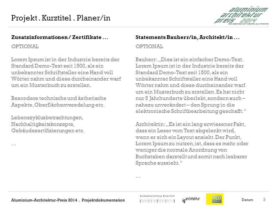4 Plandarstellungen / Ansichten Datum Projekt. Kurztitel. Planer/in