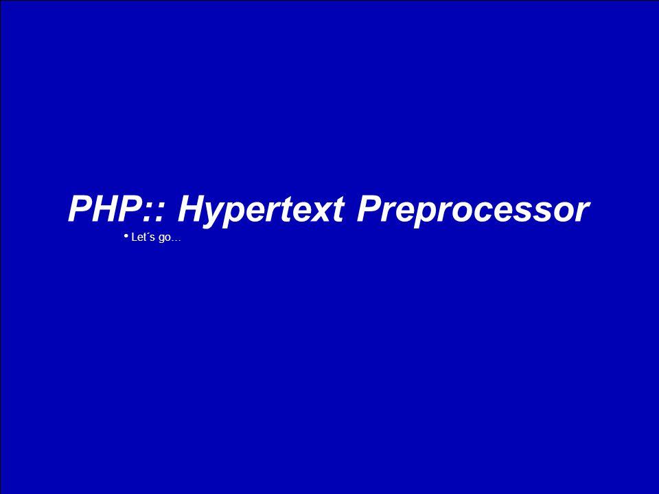PHP:: Hypertext Preprocessor Jetzt mal von der anderen Seite © All rights reversed7 PHP:: Hypertext Preprocessor Let´s go…
