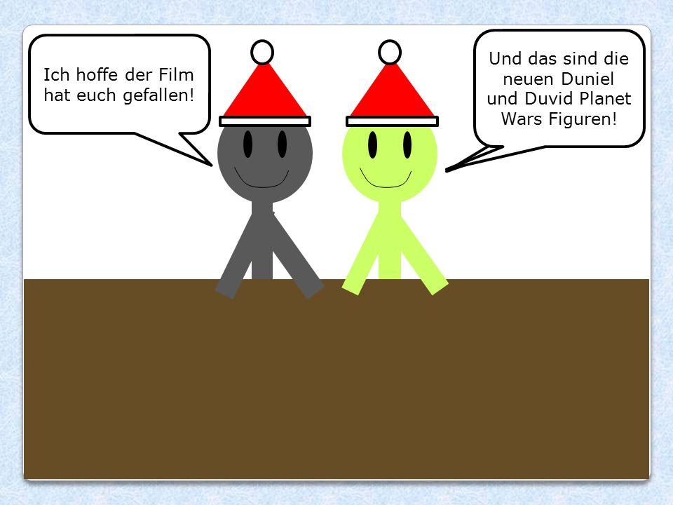 Der grüne dort war übrigens Mikus. Ich hoffe der Film hat euch gefallen! Und das sind die neuen Duniel und Duvid Planet Wars Figuren!