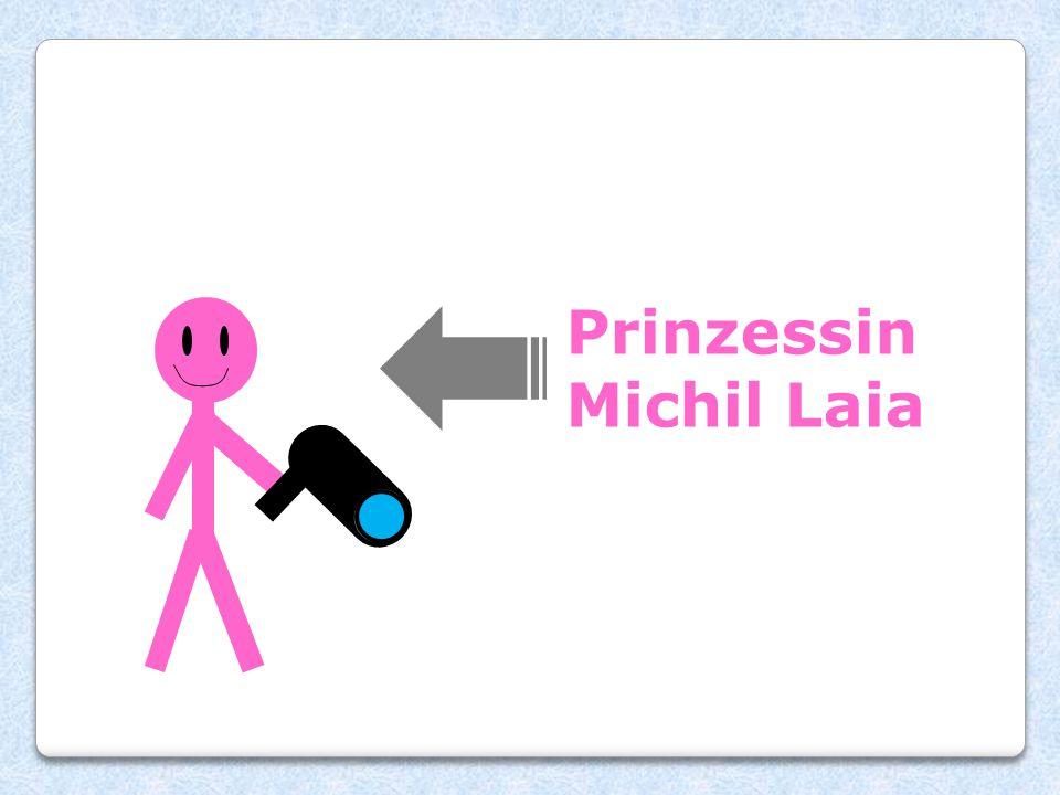 Prinzessin Michil Laia