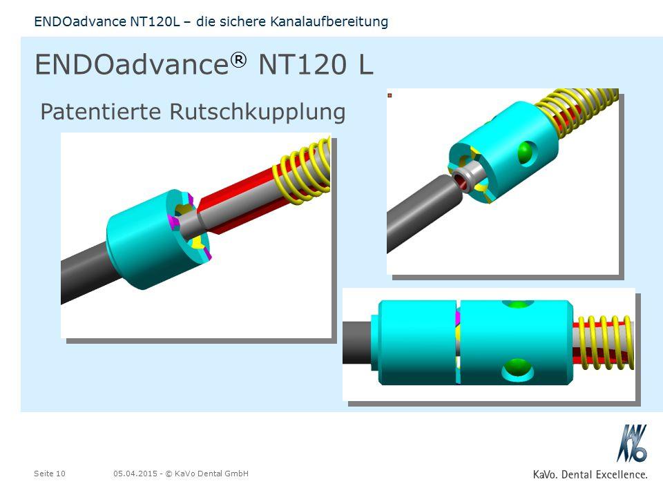 05.04.2015 - © KaVo Dental GmbHSeite 10 ENDOadvance NT120L – die sichere Kanalaufbereitung ENDOadvance ® NT120 L Patentierte Rutschkupplung