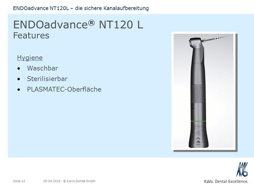 05.04.2015 - © KaVo Dental GmbHSeite 12 ENDOadvance NT120L – die sichere Kanalaufbereitung Hygiene Waschbar Sterilisierbar PLASMATEC-Oberfläche ENDOad
