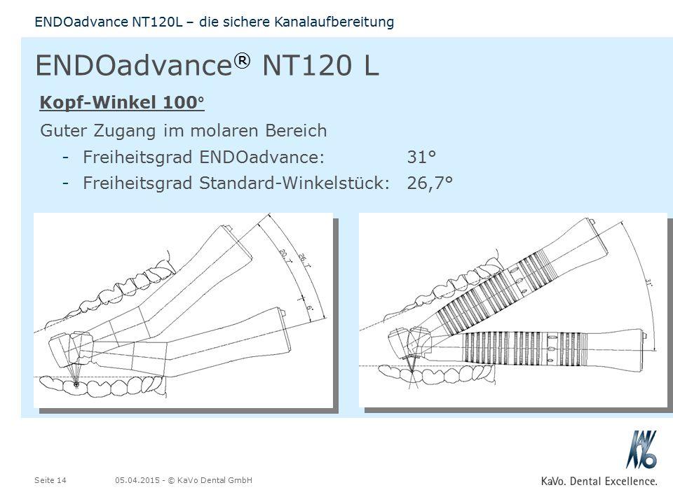 05.04.2015 - © KaVo Dental GmbHSeite 14 ENDOadvance NT120L – die sichere Kanalaufbereitung ENDOadvance ® NT120 L Kopf-Winkel 100° Guter Zugang im mola
