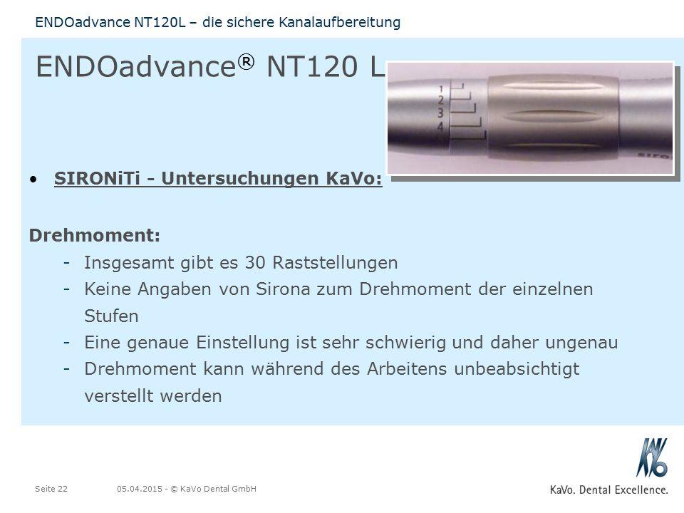 05.04.2015 - © KaVo Dental GmbHSeite 22 ENDOadvance NT120L – die sichere Kanalaufbereitung ENDOadvance ® NT120 L SIRONiTi - Untersuchungen KaVo: Drehm