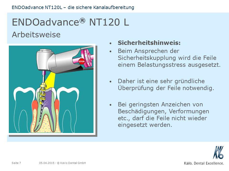 05.04.2015 - © KaVo Dental GmbHSeite 7 ENDOadvance NT120L – die sichere Kanalaufbereitung ENDOadvance ® NT120 L Sicherheitshinweis: Beim Ansprechen der Sicherheitskupplung wird die Feile einem Belastungsstress ausgesetzt.