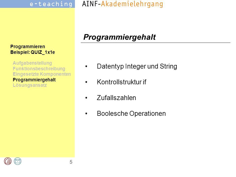 5 Programmieren Beispiel: QUIZ_1x1e Aufgabenstellung Funktionsbeschreibung Eingesetzte Komponenten Programmiergehalt Lösungsansatz Programmiergehalt D