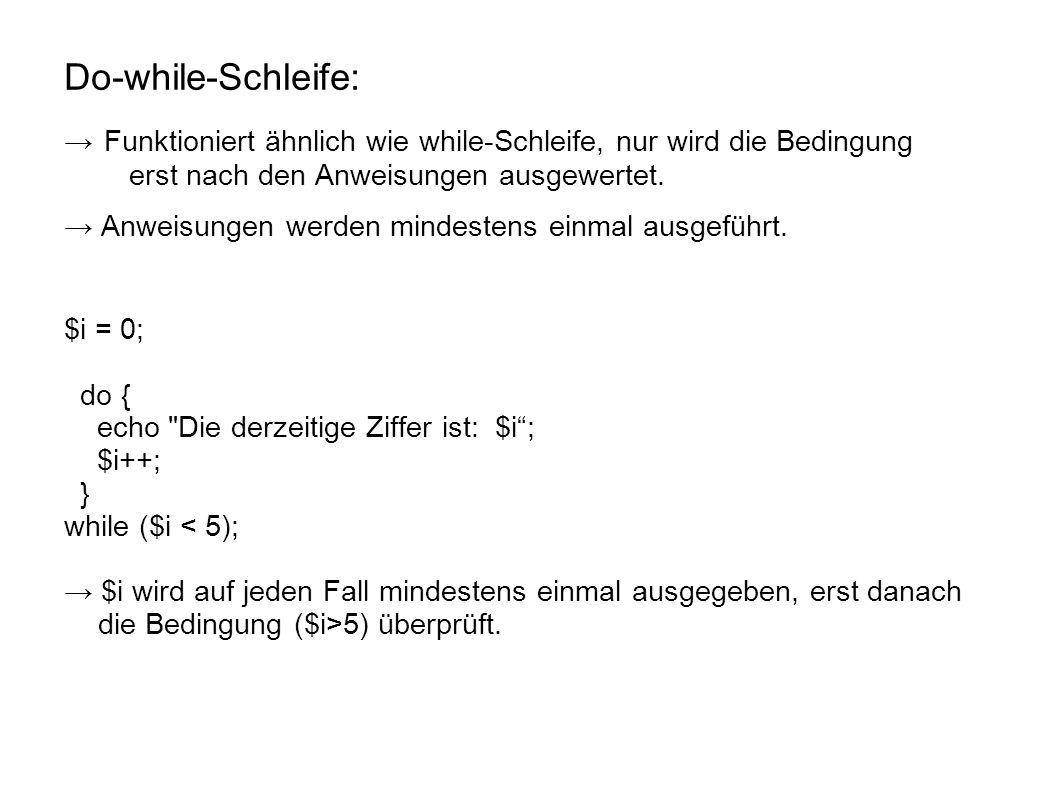 Die for-Schleife: →fasst Sie die Bestandteile einer while-Schleife (Initialisierung und Inkremetierung) im Schleifenkopf zusammen.