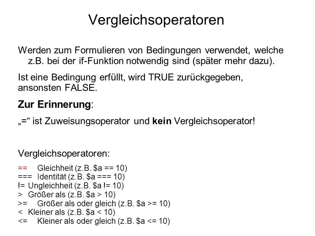 Vergleichsoperatoren Werden zum Formulieren von Bedingungen verwendet, welche z.B.