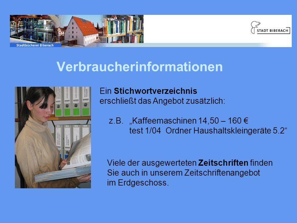 Verbraucherinformationen Ein Stichwortverzeichnis erschließt das Angebot zusätzlich: z.B.