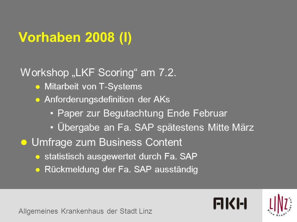 """Allgemeines Krankenhaus der Stadt Linz Vorhaben 2008 (I) Workshop """"LKF Scoring"""" am 7.2. Mitarbeit von T-Systems Anforderungsdefinition der AKs Paper z"""
