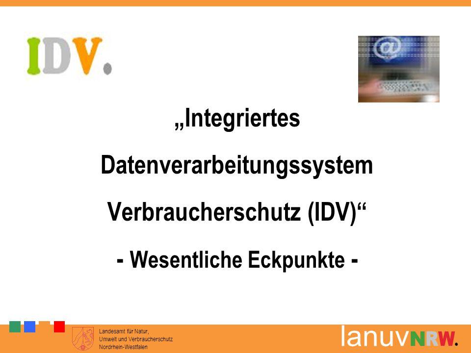 """Landesamt für Natur, Umwelt und Verbraucherschutz Nordrhein-Westfalen lanuv """"Integriertes Datenverarbeitungssystem Verbraucherschutz (IDV)"""" - Wesentli"""