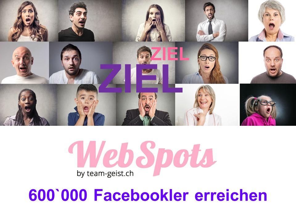 ZIEL 600`000 Facebookler erreichen
