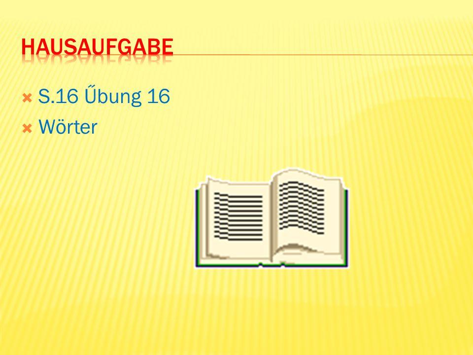  S.16 Űbung 16  Wörter