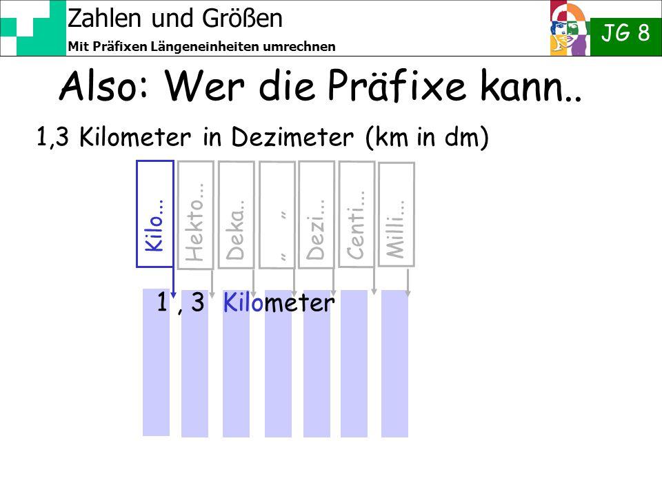 """Zahlen und Größen JG 8 Mit Präfixen Längeneinheiten umrechnen Kilo... Hekto... Deka.. """" Dezi... Centi... Milli... 1,3 Kilometer in Dezimeter (km in dm"""