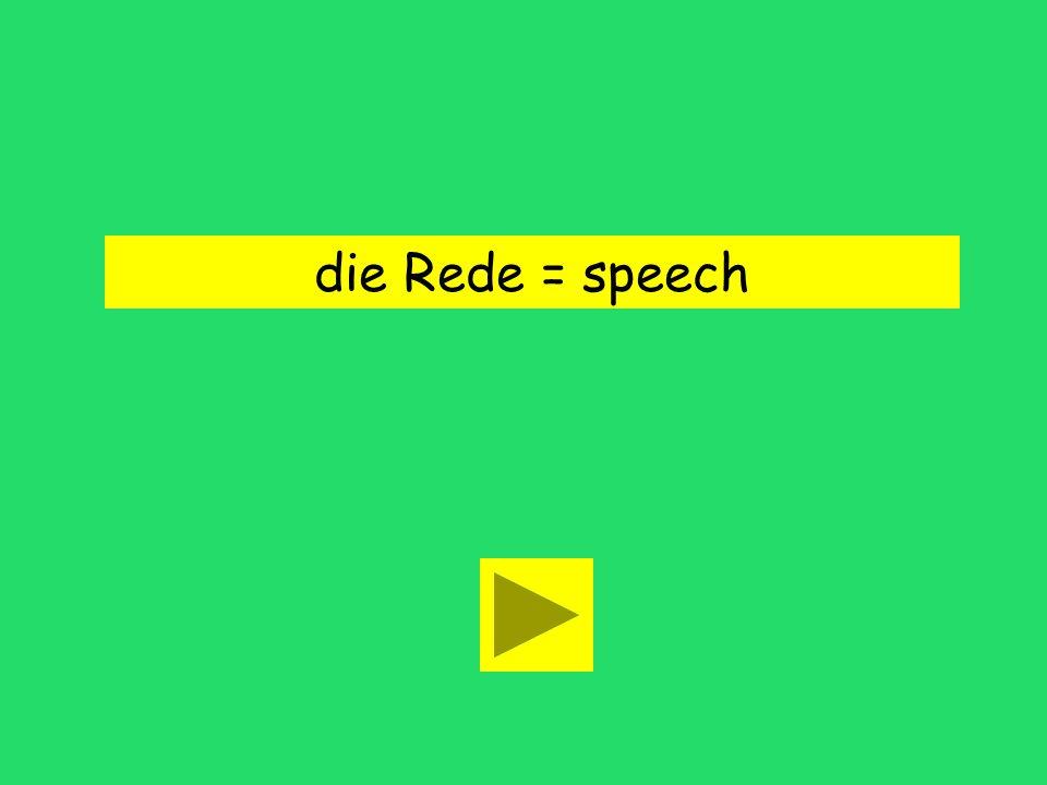 die Rede = speech