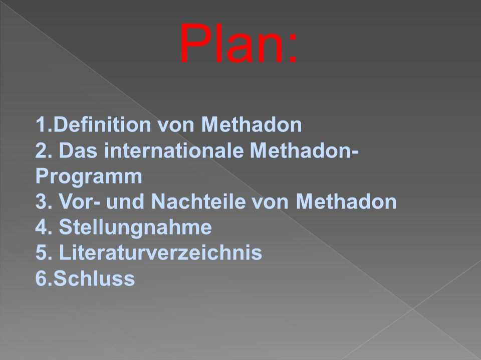 Plan: 1.Definition von Methadon 2. Das internationale Methadon- Programm 3.