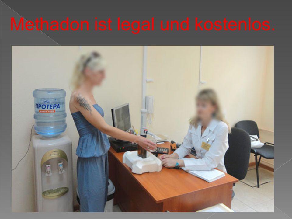 Methadon ist legal und kostenlos.