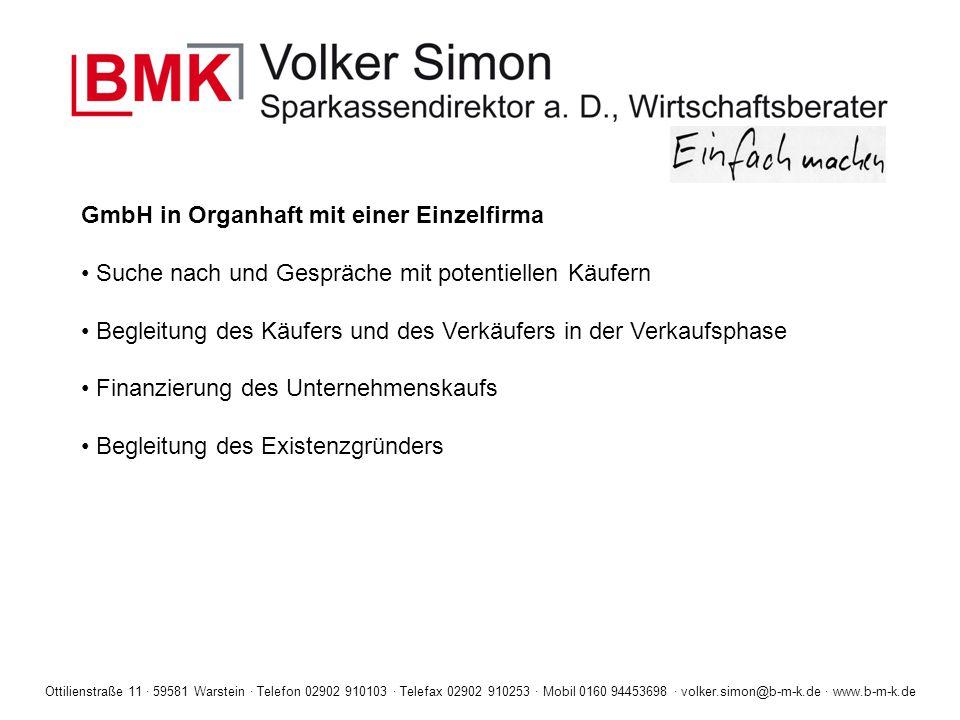 Ottilienstraße 11 · 59581 Warstein · Telefon 02902 910103 · Telefax 02902 910253 · Mobil 0160 94453698 · volker.simon@b-m-k.de · www.b-m-k.de GmbH in