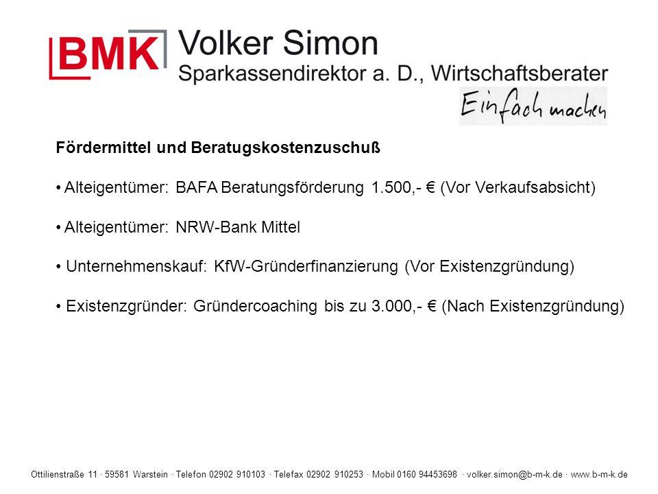 Ottilienstraße 11 · 59581 Warstein · Telefon 02902 910103 · Telefax 02902 910253 · Mobil 0160 94453698 · volker.simon@b-m-k.de · www.b-m-k.de Fördermi