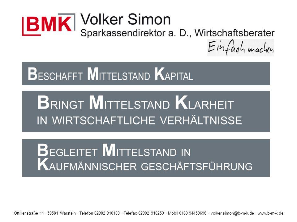 Ottilienstraße 11 · 59581 Warstein · Telefon 02902 910103 · Telefax 02902 910253 · Mobil 0160 94453698 · volker.simon@b-m-k.de · www.b-m-k.de