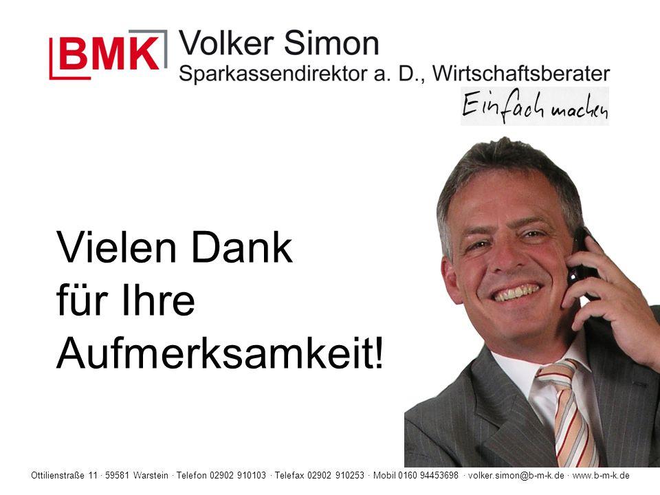 Ottilienstraße 11 · 59581 Warstein · Telefon 02902 910103 · Telefax 02902 910253 · Mobil 0160 94453698 · volker.simon@b-m-k.de · www.b-m-k.de Vielen D