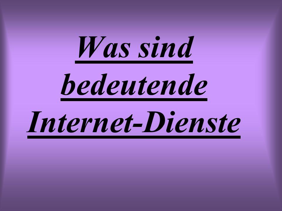Was sind bedeutende Internet-Dienste