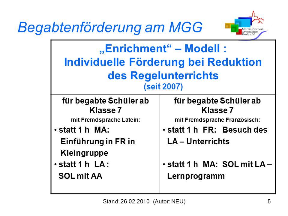 """Stand: 26.02.2010 (Autor: NEU)5 Begabtenförderung am MGG """"Enrichment"""" – Modell : Individuelle Förderung bei Reduktion des Regelunterrichts (seit 2007)"""