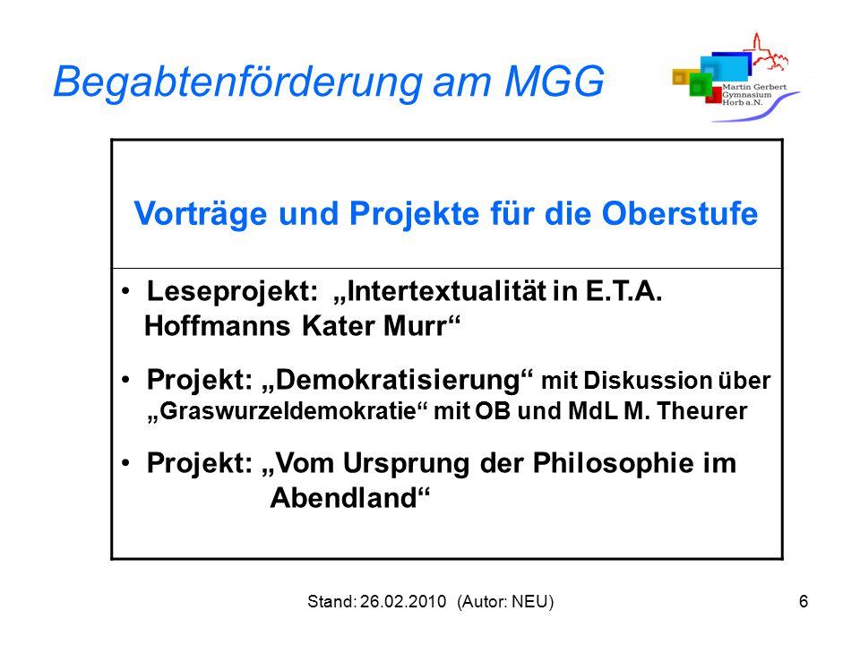 """Stand: 26.02.2010 (Autor: NEU)7 Begabtenförderung am MGG Vorlesungen Studium generale  """"Wie wirklich ist die Illusion?  """"Was ist noch sozial am deutschen Sozialstaat? Frühstudium  ein Schüler Kl."""