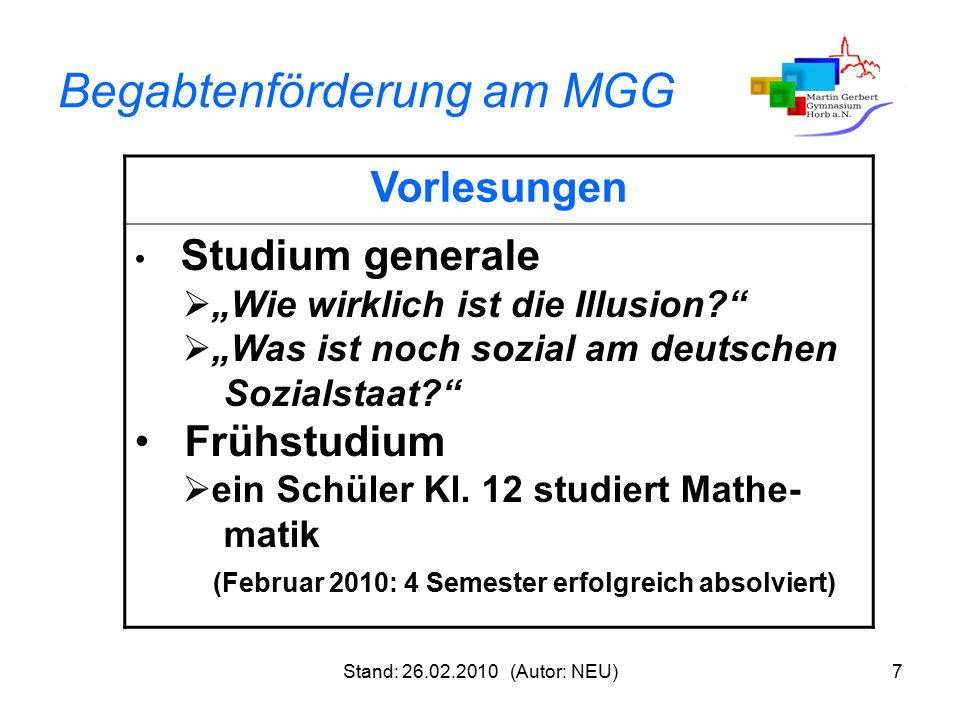 """Stand: 26.02.2010 (Autor: NEU)7 Begabtenförderung am MGG Vorlesungen Studium generale  """"Wie wirklich ist die Illusion?""""  """"Was ist noch sozial am deu"""
