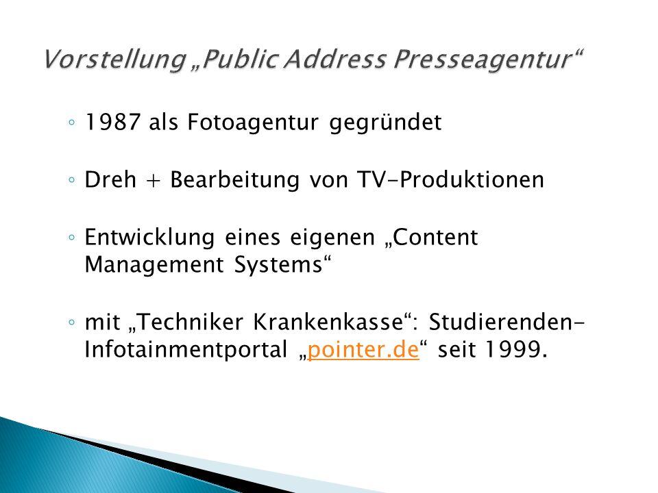 """◦ 1987 als Fotoagentur gegründet ◦ Dreh + Bearbeitung von TV-Produktionen ◦ Entwicklung eines eigenen """"Content Management Systems"""" ◦ mit """"Techniker Kr"""