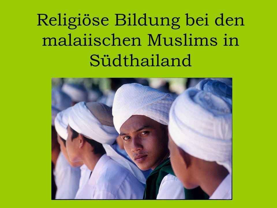 Religiöse Bildung bei den malaiischen Muslims in Südthailand