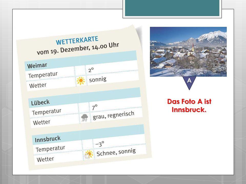 A Das Foto A ist Innsbruck.