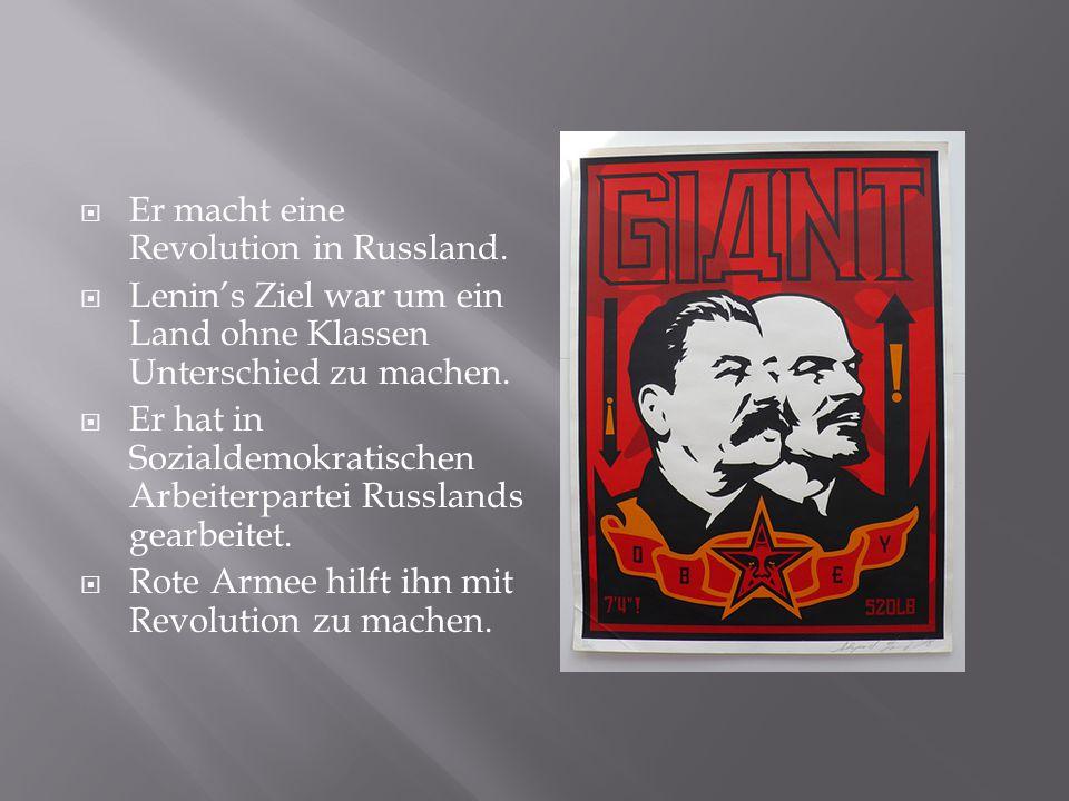  Er macht eine Revolution in Russland.