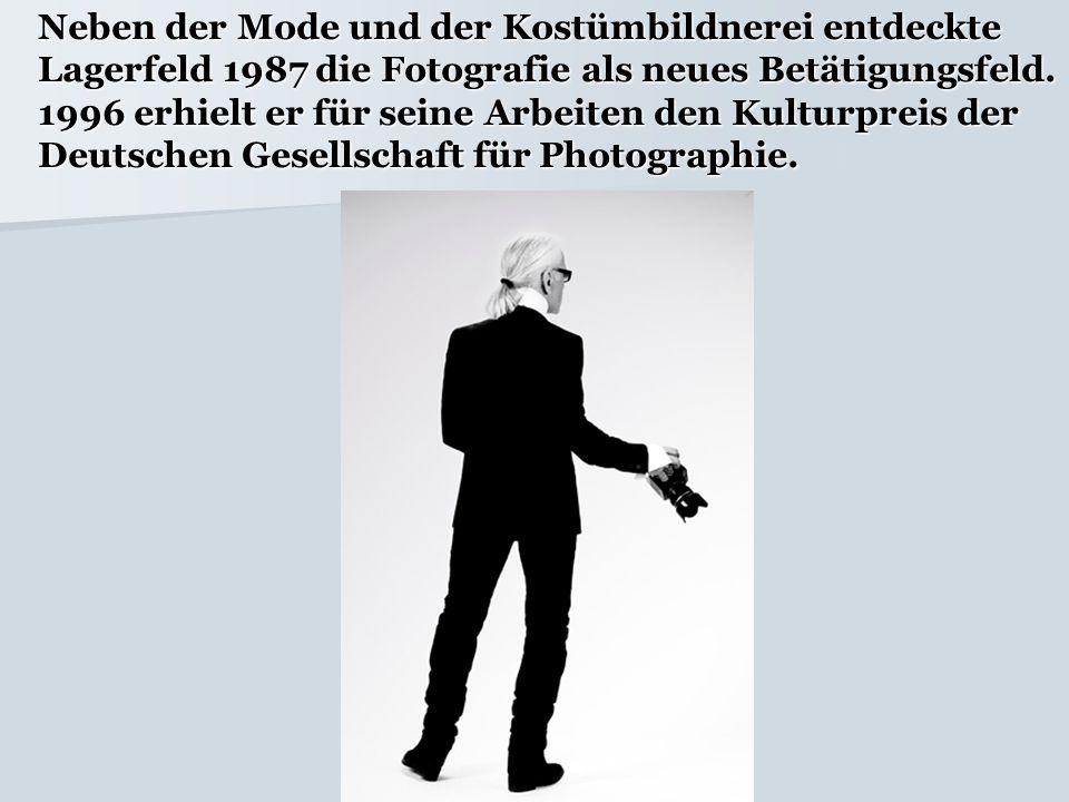 Neben der Mode und der Kostümbildnerei entdeckte Lagerfeld 1987 die Fotografie als neues Betätigungsfeld. 1996 erhielt er für seine Arbeiten den Kultu