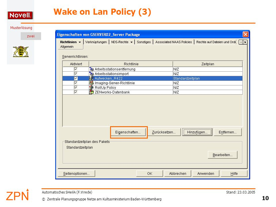 zwei © Zentrale Planungsgruppe Netze am Kultusministerium Baden-Württemberg Musterlösung Stand: 23.03.2005 10 Automatisches SHeilA (F.Wrede) Wake on Lan Policy (3)