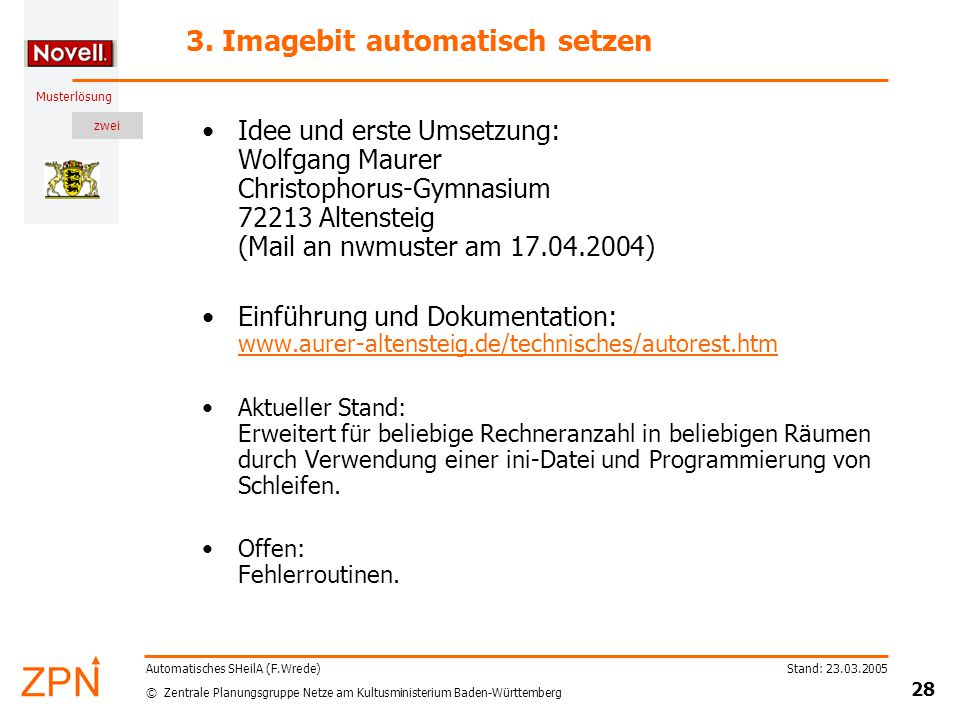 zwei © Zentrale Planungsgruppe Netze am Kultusministerium Baden-Württemberg Musterlösung Stand: 23.03.2005 28 Automatisches SHeilA (F.Wrede) 3.