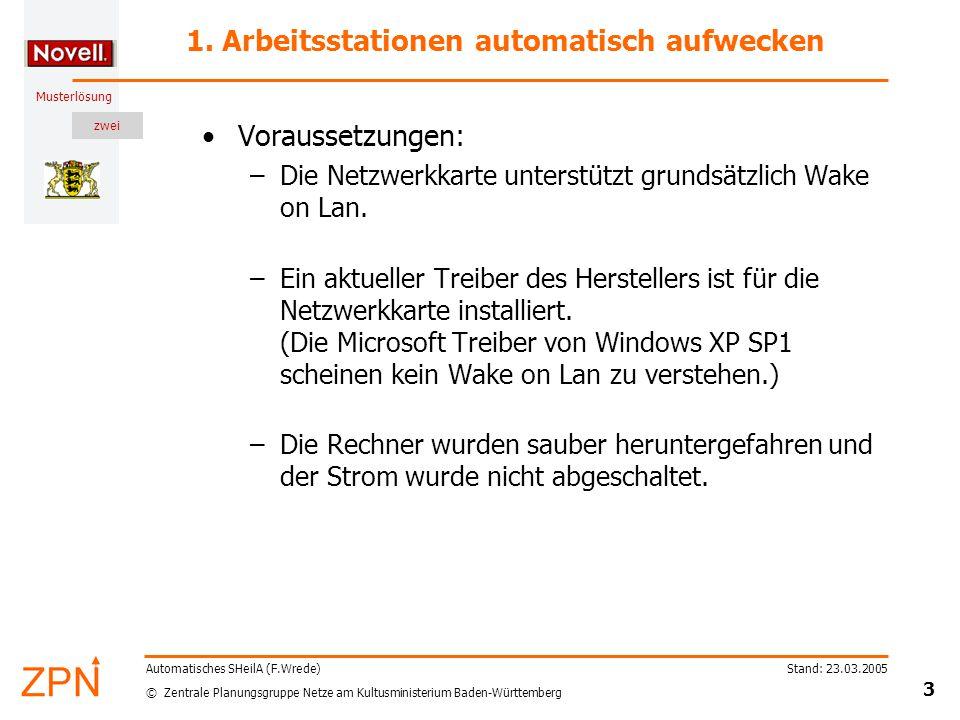 zwei © Zentrale Planungsgruppe Netze am Kultusministerium Baden-Württemberg Musterlösung Stand: 23.03.2005 3 Automatisches SHeilA (F.Wrede) 1.