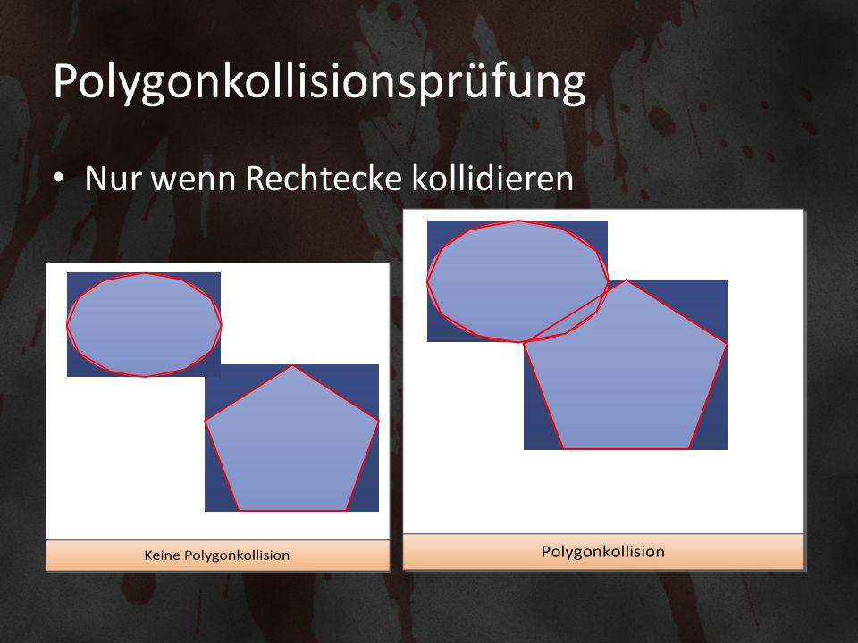 Polygonkollisionsprüfung Nur wenn Rechtecke kollidieren