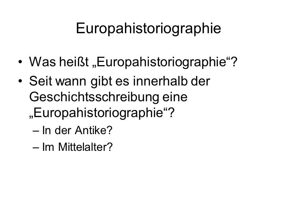 "Europahistoriographie Was heißt ""Europahistoriographie ."